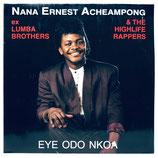 Nana Ernest Archeampong - Eye Odo Nkoa