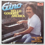 Gino - Hello Goodbye America / The Devil!