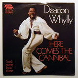 Deacon Whylly - Here Comes The Cannibal