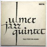 Ulmer Jazz Quintet – Talk For Fun Again