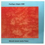 Paeffgen Hägler One - Hirsch Heisst Mein Vater