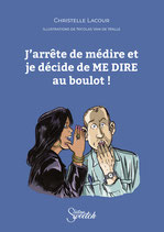 """Belgique, France, Luxembourg : 1 ou plusieurs livre(s) """"J'arrête de médire et je décide de me dire au boulot !"""" envoyé(s) par la poste"""