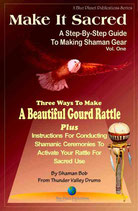 Make It Sacred: How To Make A Beautiful Gourd Rattle