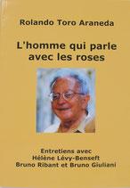 L'homme qui parle avec les roses - Rolando Toro Araneda