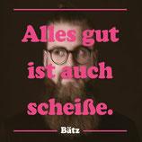Bätz - Alles gut ist auch scheiße. EP