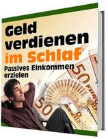 E-Book : Geld verdienen im Schlaf - Passives Einkkommen erzielen