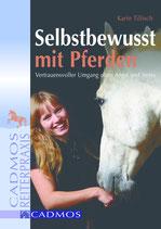 Selbstbewusst mit Pferden (Karin Tillisch)