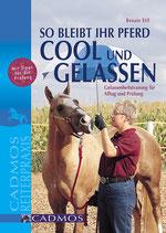 So bleibt Ihr Pferd cool und gelassen (Renate Ettl)