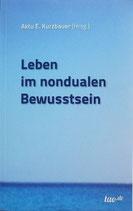 """""""Leben im nondualen Bewusstsein"""""""