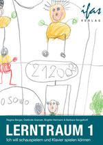 Lerntraum 1: Klavier spielen und schauspielern