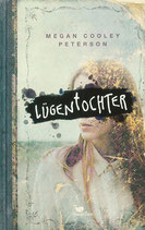 Megan Cooley Peterson - Lügentochter