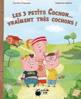 Les 3 petits Cochon... vraiment cochons !