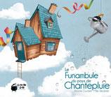 Le funambule du pays de Chantepluie