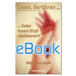Lesen, Berühren, Deine innere Kraft vitalisieren - als eBook