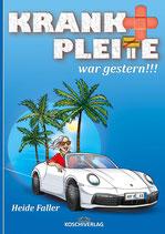KRANK + PLEITE war gestern!!! - Softcover mit Fadenheftung und Lesezeichen