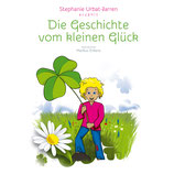 """""""Die Geschichte vom kleinen Glück"""""""