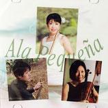 Ala Pequeña       〜小さな翼〜