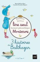 lire seul Montessori, 3 histoires de Balthazar