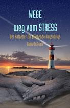 Wege weg vom Stress - Taschenbuch oder E-Book