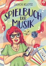 """Janos Klotz """"Spielbuch der Musik"""""""