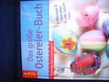 Das grosse Ostereier-Buch: Klassische Motive und Techniken sowie neue Ideen