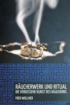 Räucherwerk und Ritual (Buch von Fred Wollner)