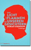"""Dorian Steinhoff - """"Das Licht der Flammen auf unseren Gesichtern"""""""