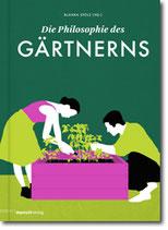 Die Philosophie des Gärtnerns (Mängelexemplar)