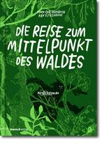 """Finn-Ole Heinrich & Rán Flygenring - """"Die Reise zum Mittelpunkt des Waldes"""" (Mängelexemplar)"""