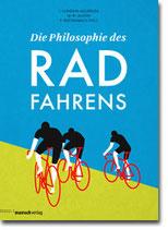 """J. Ilundáin-Agurruza / M. W. Austin / P. Reichenbach (Hg.) -  """"Die Philosophie des Radfahrens"""" (Mängelexemplar)"""