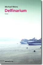 """Michael Weins - """"Delfinarium"""" (Mängelexemplar)"""
