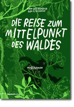 """Finn-Ole Heinrich & Rán Flygenring - """"Die Reise zum Mittelpunkt des Waldes"""""""