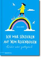 "Carolin Löbbert - ""Ich war spazieren auf nem Regenbogen"" (Mängelexemplar)"