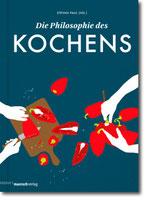 """Stevan Paul (Hg.) - """"Die Philosophie des Kochens"""" (Mängelexemplar)"""