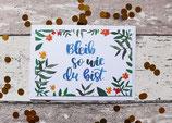 "Postkarte ""Bleib so wie du bist"""