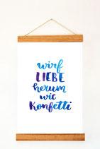 """Print"""" Wirf liebe herum wie Konfetti"""""""