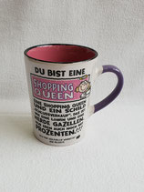 "Tasse ""Du Bist Eine Shopping Queen"""