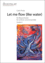 Let me flow (like water) - Carlo Pirola