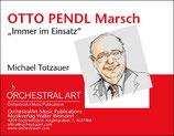 Otto Pendl Marsch - Michael Totzauer