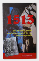 1513 – oder Was das Land Appenzell dazu beitrug, dass sich die Erde um die Sonne dreht