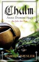 CHULM Anno Domini 1349 - Das Jahr der Pest