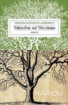 Walnussfrau und Wurzelmann - Geschichten aus dem Pflanzenreich 2