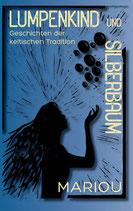 Lumpenkind und Silberbaum - Geschichten der keltischen Tradition