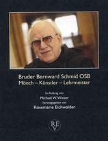 BUCH VERGRIFFEN!  Bruder Bernward Schmid OSB, Mönch - Künstler - Lehrmeister