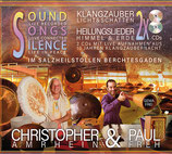 SOUND - SONGS - SILENCE - im Salzheilstollen - Doppel-CD Christopher Amrhein & Paul Freh
