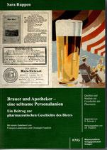 Sara Ruppen:  Brauer und Apotheker – eine seltsame Personalunion. Ein Beitrag zur pharmazeutischen Geschichte des Bieres. Quellen und Studien zur Geschichte der Pharmazie, Band 124, Stuttgart 2020.