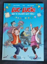 Luc et Lucie : que ta volonté soit fête