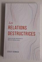 Les relations destructrices- Guérir des abus émotionnels et bâtir des relations  saines