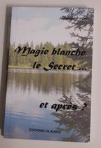 Magie blanche, le secret...et après ?