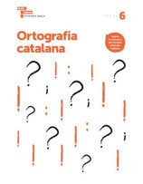 6è. Quadern d'Ortografia Catalana. Cicle Superior Primària